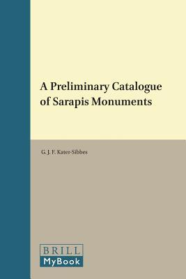 A Preliminary Catalogue of Sarapis Monuments
