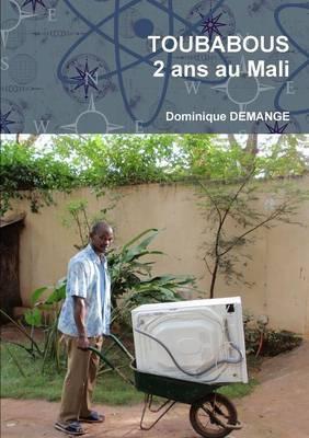 Toubabous, 2 Ans au Mali