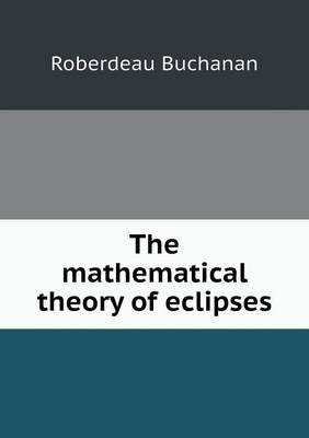 The Mathematical Theory of Eclipses