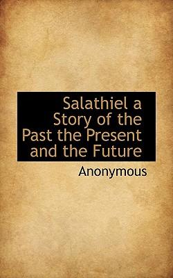 Salathiel a Story of the Past the Present and the Future