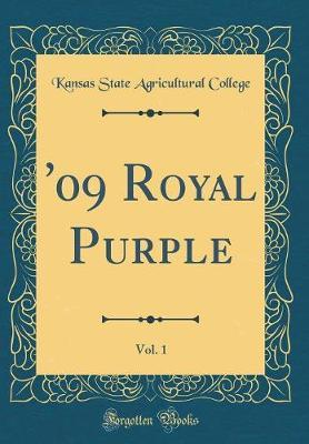 '09 Royal Purple, Vol. 1 (Classic Reprint)