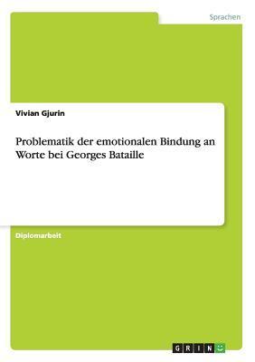Problematik der emotionalen Bindung an Worte bei Georges Bataille