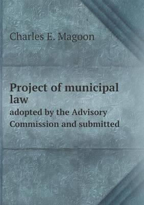 Project of Municipal Law Adopted by the Advisory Commission and Submitted