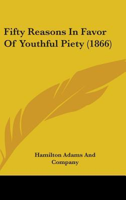 Fifty Reasons in Favor of Youthful Piety (1866)