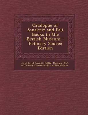 Catalogue of Sanskrit and Pali Books in the British Museum - Primary Source Edition