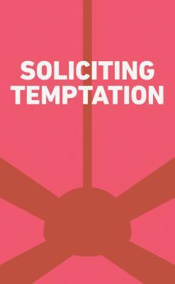 Soliciting Temptation