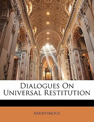 Dialogues on Universal Restitution