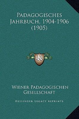 Padagogisches Jahrbuch, 1904-1906 (1905)