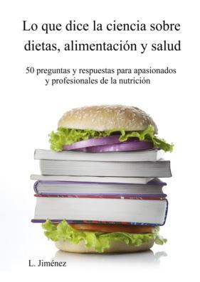 Lo que dice la ciencia sobre dietas, alimentación y salud