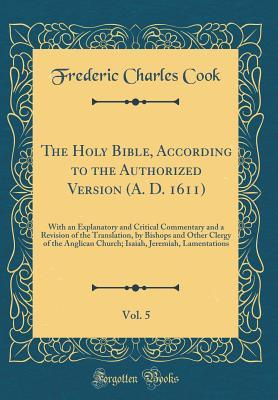 The Holy Bible, According to the Authorized Version (A. D. 1611), Vol. 5