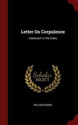 Letter on Corpulence