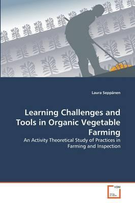 Learning Challenges and Tools in Organic Vegetable Farming