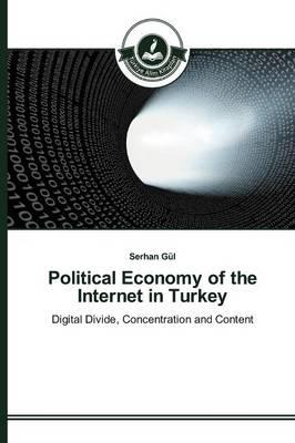 Political Economy of the Internet in Turkey