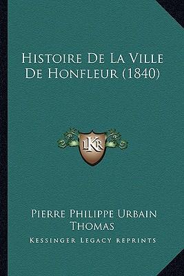 Histoire de La Ville de Honfleur (1840)