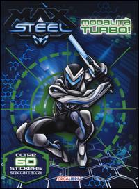Modalità turbo! Max Steel. Con adesivi