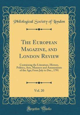 The European Magazine, and London Review, Vol. 20
