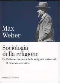 Sociologia della religione / L'etica economica delle religioni universali