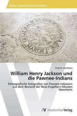 William Henry Jackson und die Pawnee-Indians
