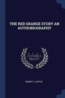 The Red Grange Story an Authobiography