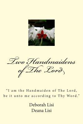 Two Handmaidens of the Lord