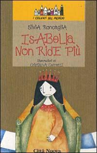Isabella non ride pi...