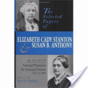 The Selected Papers of Elizabeth Cady Stanton and Susan B. Anthony, Volume 3