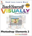 Teach Yourself VISUALLY Photoshop Elements 2.0