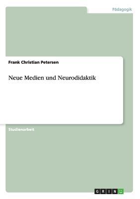 Neue Medien und Neurodidaktik