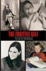 The Fugitive Self