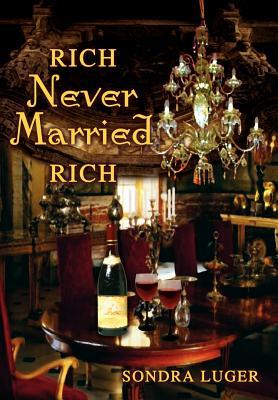 Rich, Never Married, Rich