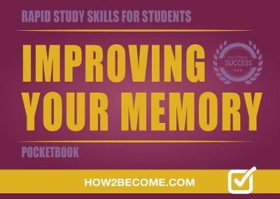 Improving Your Memory Pocketbook (Rapid Study Skills for Students)