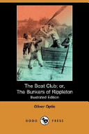 The Boat Club; Or, the Bunkers of Rippleton (Illustrated Edition) (Dodo Press)