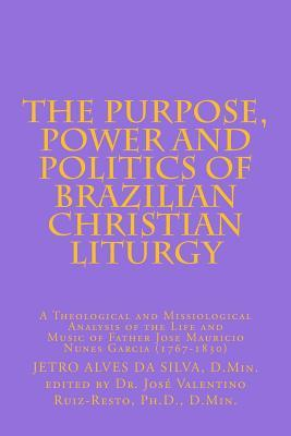 The Purpose, Power and Politics of Brazilian Christian Liturgy