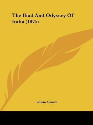 The Iliad And Odyssey Of India (1875)
