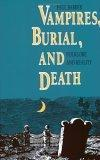 Vampires, Burial and Death