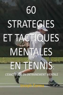 60 STRATEGIES ET TACTIQUES MENTALES EN TENNIS
