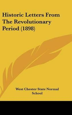 Historic Letters from the Revolutionary Period (1898)