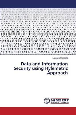 Data and Information Security using Hylemetric Approach