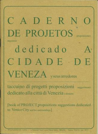 Caderno de projetos, proposiciones, sugestões dedicado a cidade de Veneza y seus arredores