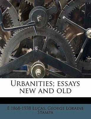 Urbanities; Essays N...