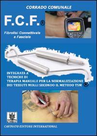 F.C.F.® Fibrolisi connettivale e facciale