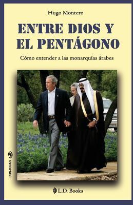 Entre Dios y el Pentágono / Between God and the Pentagon
