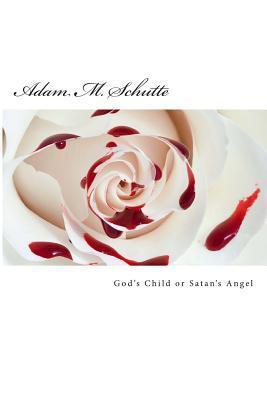 God's Child or Satan's Angel