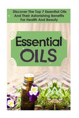 Essential Oils, Aromatherapy, Herbal Remedies, Essential Oils for Weight Loss, Essential Oils for Beauty, Essential Oils
