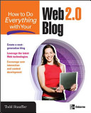 How to Do Everything with Your Web 2.0 Blog