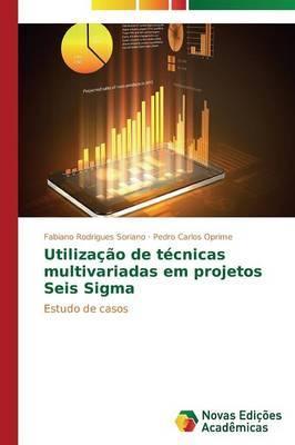 Utilização de técnicas multivariadas em projetos Seis Sigma