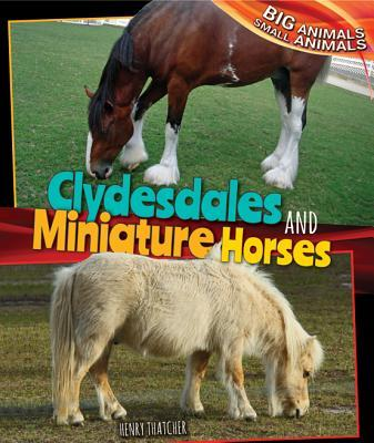 Clydesdales and Miniature Horses