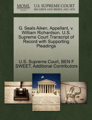 G. Seals Aiken, Appellant, V. William Richardson. U.S. Supreme Court Transcript of Record with Supporting Pleadings