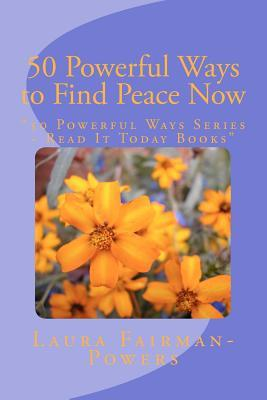 50 Powerful Ways to Find Peace Now