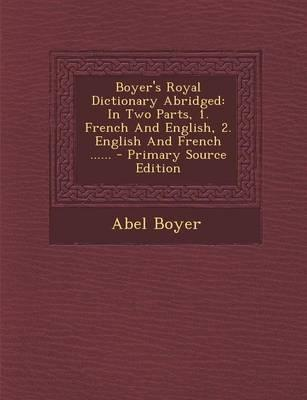 Boyer's Royal Dictionary Abridged